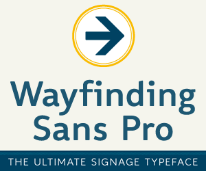 Wayfinding Sans Pro - the ultimate signage typeface